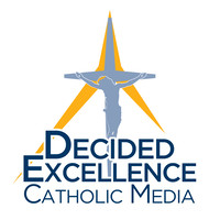 Decided Excellence Catholic Media